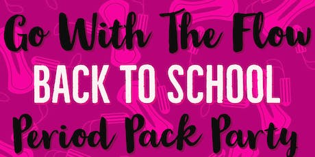 Go With The Flow Back To School Period Packing Party tickets