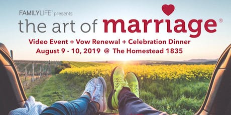 The Art of Marriage Event and Vow Renewal + Celebration Dinner-August 9/10 tickets