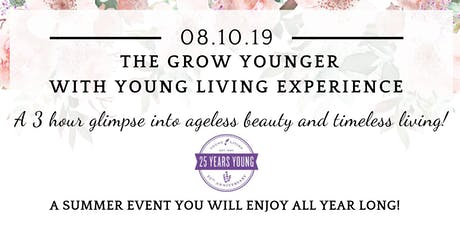 The Grow Younger With Young Living Experience tickets