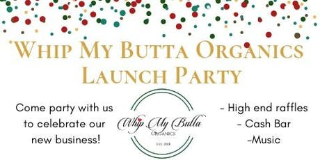 Whip My Butta Organics Launch Party tickets