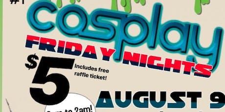 Cosplay Friday Nights tickets
