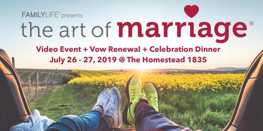 The Art of Marriage Event and Vow Renewal + Celebration Dinner-July 26/27