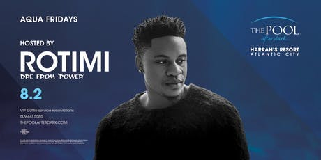 Rotimi at The Pool After Dark - Aqua Fridays FREE Guestlist tickets