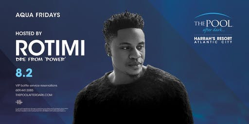 Rotimi at The Pool After Dark - Aqua Fridays FREE Guestlist
