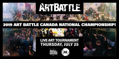 2019 Art Battle Canada National Championship! - July 25, 2019 tickets