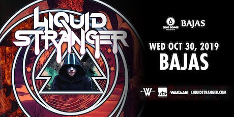 Liquid Stranger at Bajas tickets