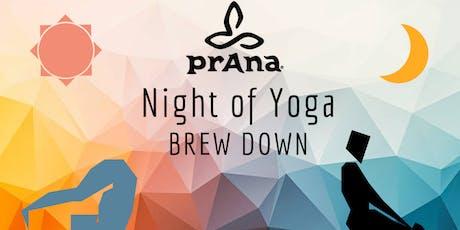 Night of Yoga - Brew Down!   prAna tickets
