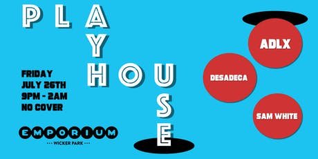 PlayHouse feat. ADLX, Desadeca, Sam White tickets