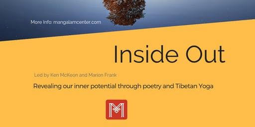 Inside Out: Revealing our Inner Potential through Poetry and Kum Nye Yoga