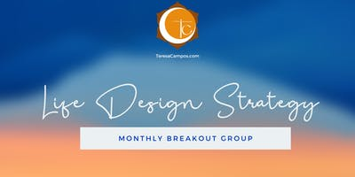 Your Life's Design Monthly Breakthrough Sessions