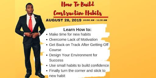 How to Build Constructive Habits