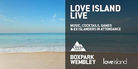 Love Island LIVE at Boxpark with Islander PAs tickets