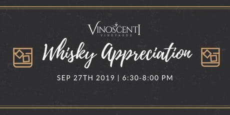 (SEP) Whiskey Appreciation at Vinoscenti Vineyards  tickets