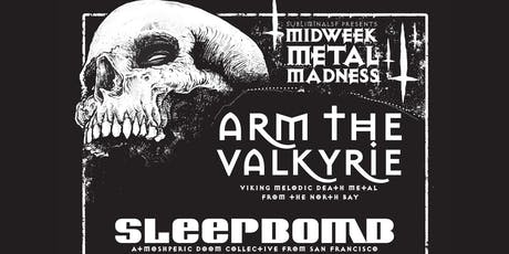 Midweek Metal Madness: ASADA MESSIAH, ARM THE VALKYRIE, SLEEPBOMB, 3 TOWERS tickets