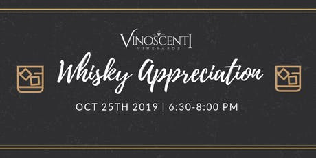 (OCT) Whiskey Appreciation at Vinoscenti Vineyards  tickets