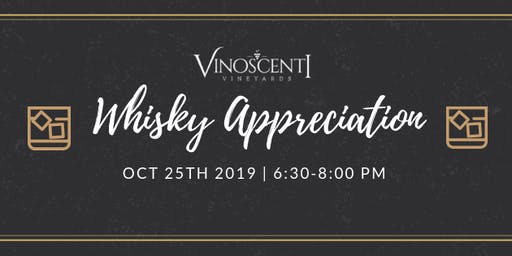 (OCT) Whiskey Appreciation at Vinoscenti Vineyards