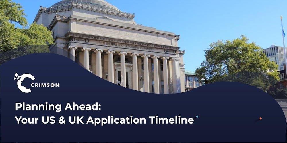 Planning Ahead: Your US & UK Application Timeline   SG
