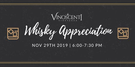(NOV) Whiskey Appreciation at Vinoscenti Vineyards  tickets