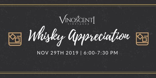 (NOV) Whiskey Appreciation at Vinoscenti Vineyards