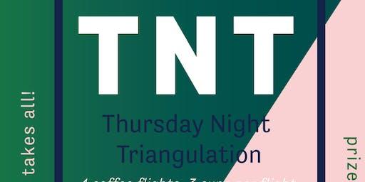 Thursday Night Triangulation!