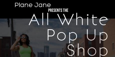 Plane Janes All White Pop Up Shop tickets