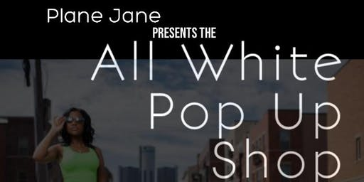 Plane Janes All White Pop Up Shop