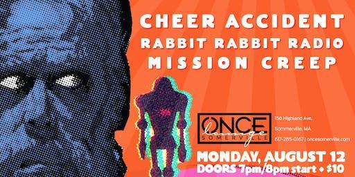 Cheer Accident,  Rabbit Rabbit Radio, Mission Creep