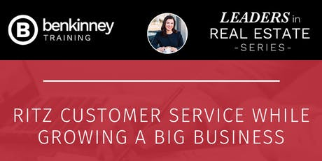 Build a Big Business using Ritz Customer Service with Brady Sandahl and Brindley Tucker tickets