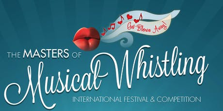 Masters of Musical Whistling International Festival and Competition 2019 tickets