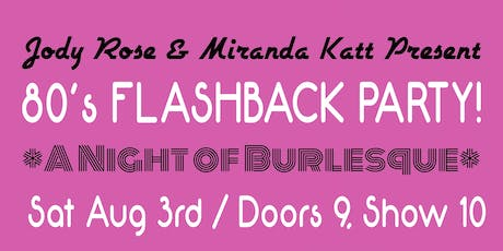 """80's Flashback! At """"The Monthly"""" Burlesque Review at Anna O'Brien's tickets"""