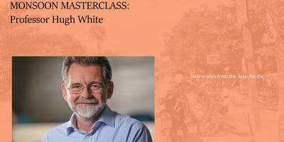 Monsoon Masterclass with Hugh White