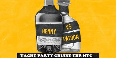 Henny vs patron  yacht party @ avalon Yacht tickets
