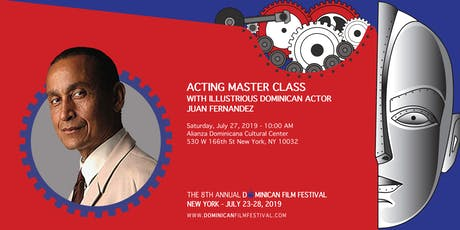 ACTING MASTER CLASS WITH ILLUSTRIOUS DOMINICAN ACTOR JUAN FERNANDEZ  tickets