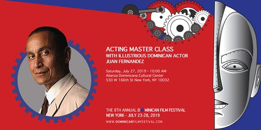 ACTING MASTER CLASS WITH ILLUSTRIOUS DOMINICAN ACTOR JUAN FERNANDEZ
