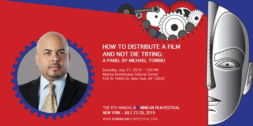 HOW TO DISTRIBUTE A FILM AND NOT DIE TRYING: A PANEL BY MICHAEL TORIBIO