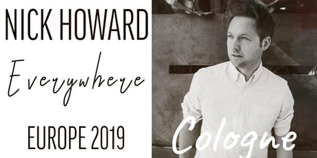 Nick Howard | Live in Cologne (SECOND SHOW ADDED) Tickets