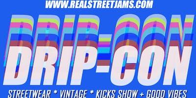 Drip ***: Streetwear, Vintage, & Kicks Show + Good Vibes!