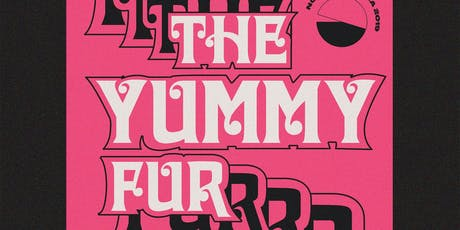 THE YUMMY FUR with Future Punx and  Torrey tickets
