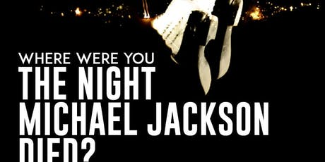The Night Michael Jackson Died tickets