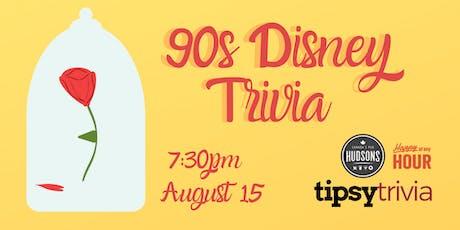 90s Disney Trivia - Aug 15, 7:30pm- Hudsons tickets