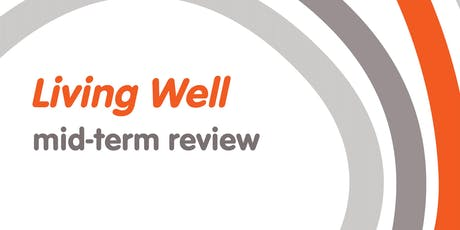 Aboriginal Community Consultation - Living Well Mid-Term Review Grafton - 24 July 2019 tickets
