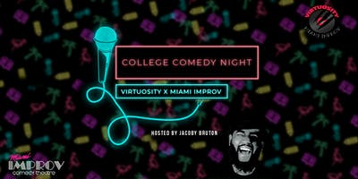 Virtuosity x Miami Improv: Comedy College Night