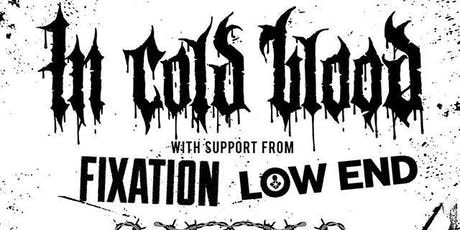 In Cold Blood, Fixation, Low End at The Kingsland tickets