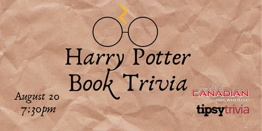Harry Potter Book Trivia - Aug 20, 7:30pm - Canadian Brewhouse