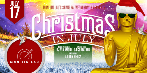 Christmas in July at Mon Jin Lau's Shanghai Wednesdays