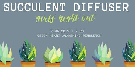Succulent Diffuser Girls' Night tickets