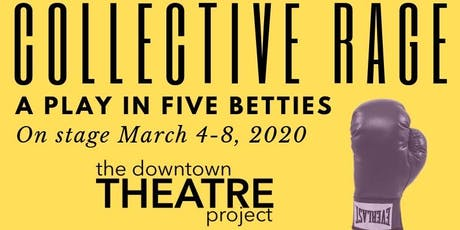 Collective Rage: A Play In Five Betties by Jen Silverman tickets