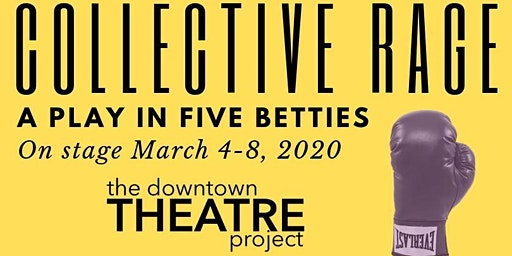 Collective Rage: A Play In Five Betties by Jen Silverman