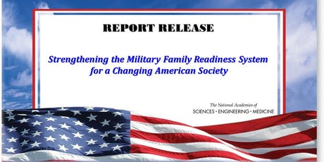 Public Release: Strengthening the Military Family Readiness System for a Changing American Society tickets