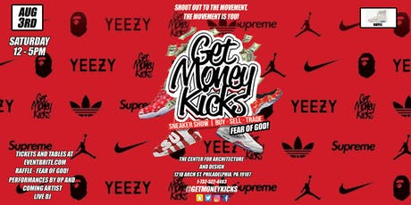 The Get Money Kicks Sneaker Show - Philly tickets